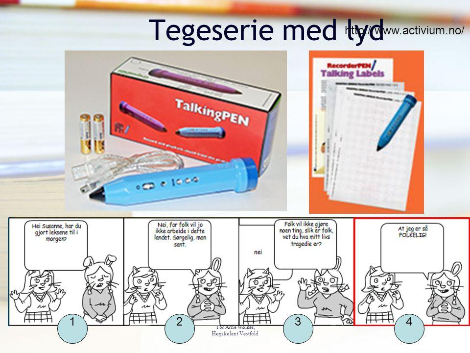 Tegeserie med lyd http://www.activium.no/ 1 2 3 4 Tor Arne Wølner,