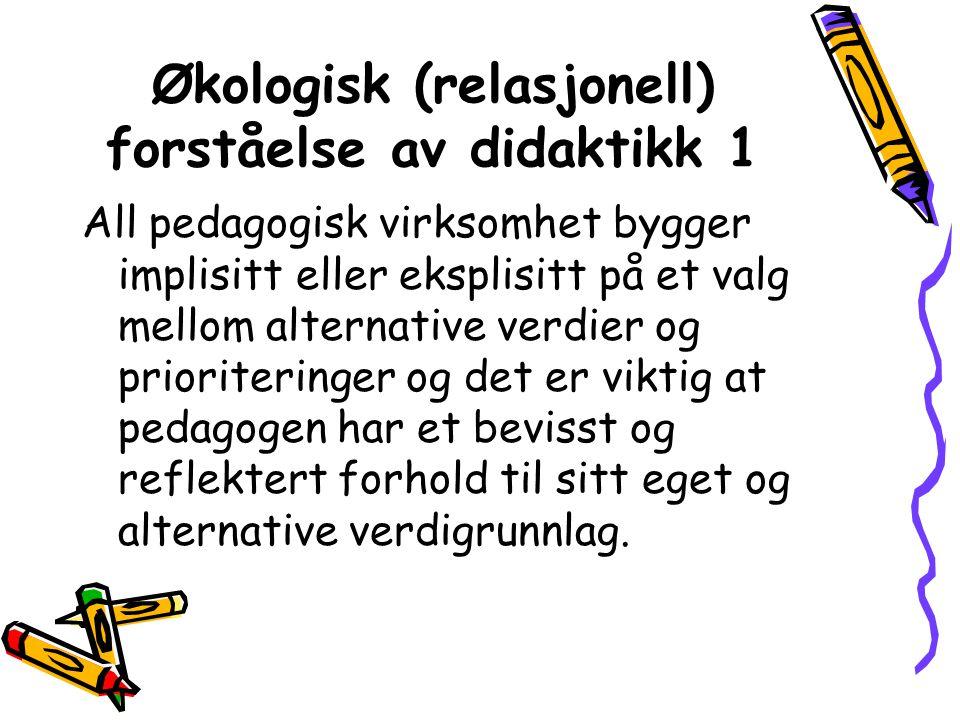 Økologisk (relasjonell) forståelse av didaktikk 1