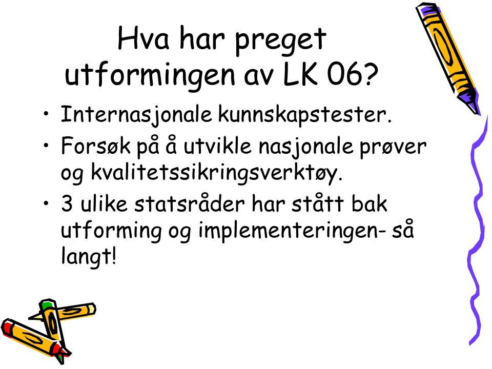 Hva har preget utformingen av LK 06