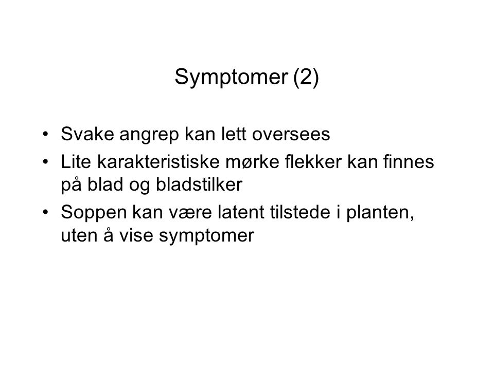 Symptomer (2) Svake angrep kan lett oversees
