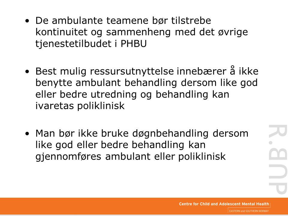 De ambulante teamene bør tilstrebe kontinuitet og sammenheng med det øvrige tjenestetilbudet i PHBU