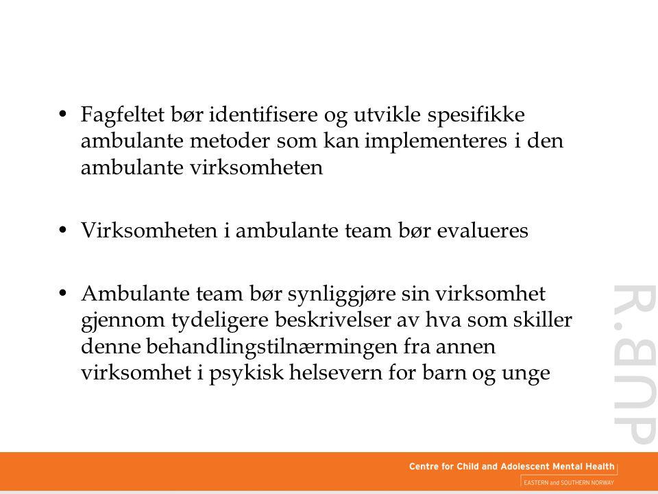 Fagfeltet bør identifisere og utvikle spesifikke ambulante metoder som kan implementeres i den ambulante virksomheten