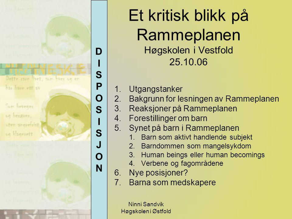 Et kritisk blikk på Rammeplanen Høgskolen i Vestfold 25.10.06