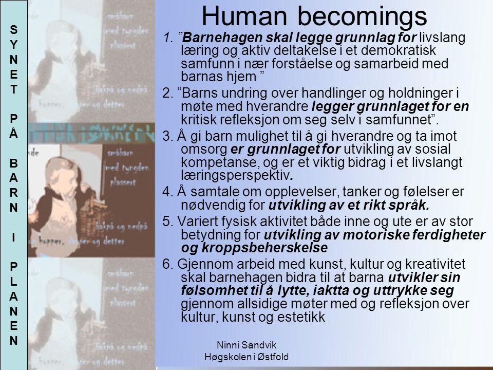 S Y. N. E. T. P. Å. B. A. R. I. L. Human becomings.