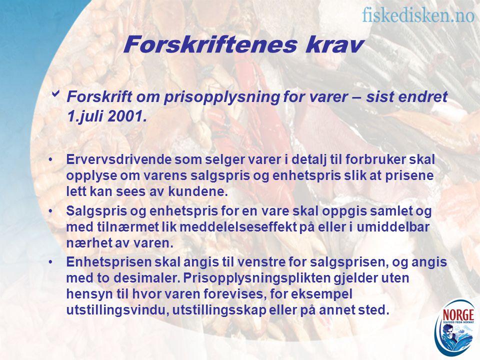 Forskriftenes krav Forskrift om prisopplysning for varer – sist endret 1.juli 2001.