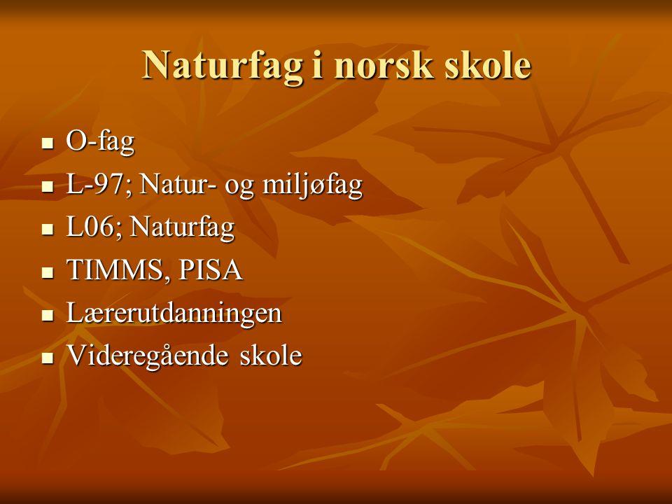 Naturfag i norsk skole O-fag L-97; Natur- og miljøfag L06; Naturfag