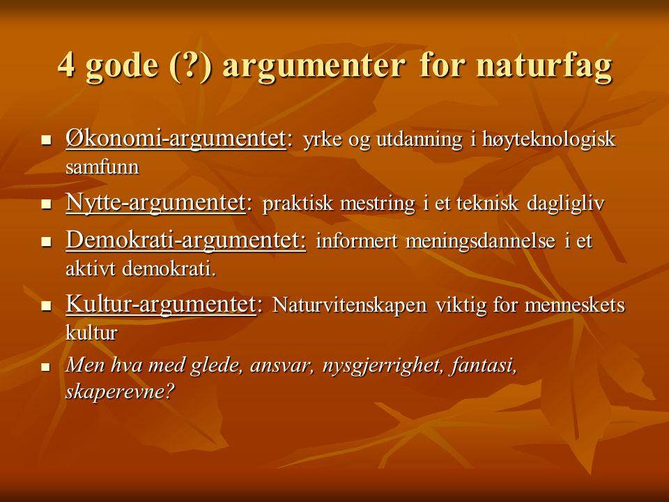4 gode ( ) argumenter for naturfag