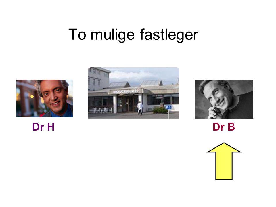 To mulige fastleger Dr H Dr B