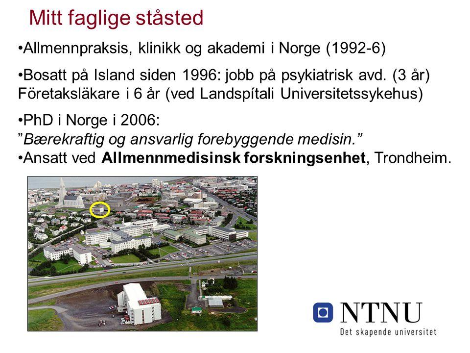 Mitt faglige ståsted Allmennpraksis, klinikk og akademi i Norge (1992-6)