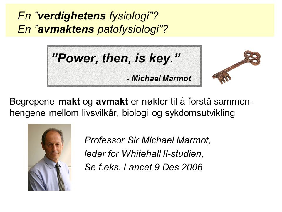Power, then, is key. - Michael Marmot