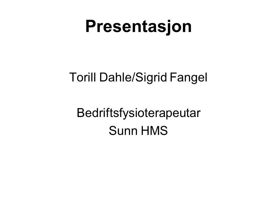 Presentasjon Torill Dahle/Sigrid Fangel Bedriftsfysioterapeutar