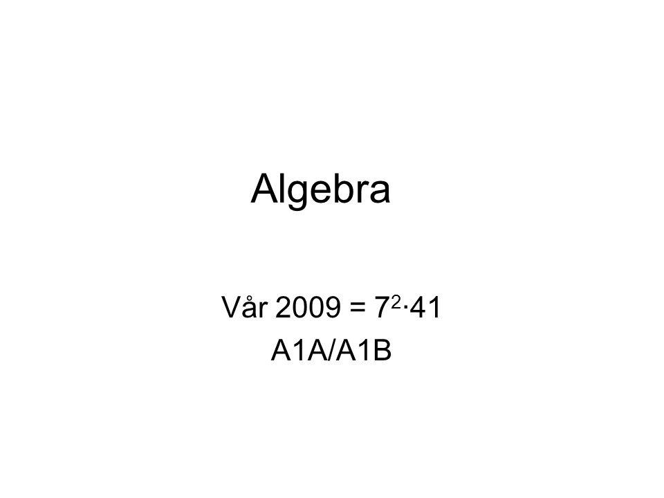 Algebra Vår 2009 = 72∙41 A1A/A1B