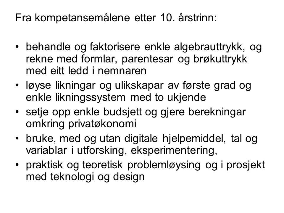 Fra kompetansemålene etter 10. årstrinn: