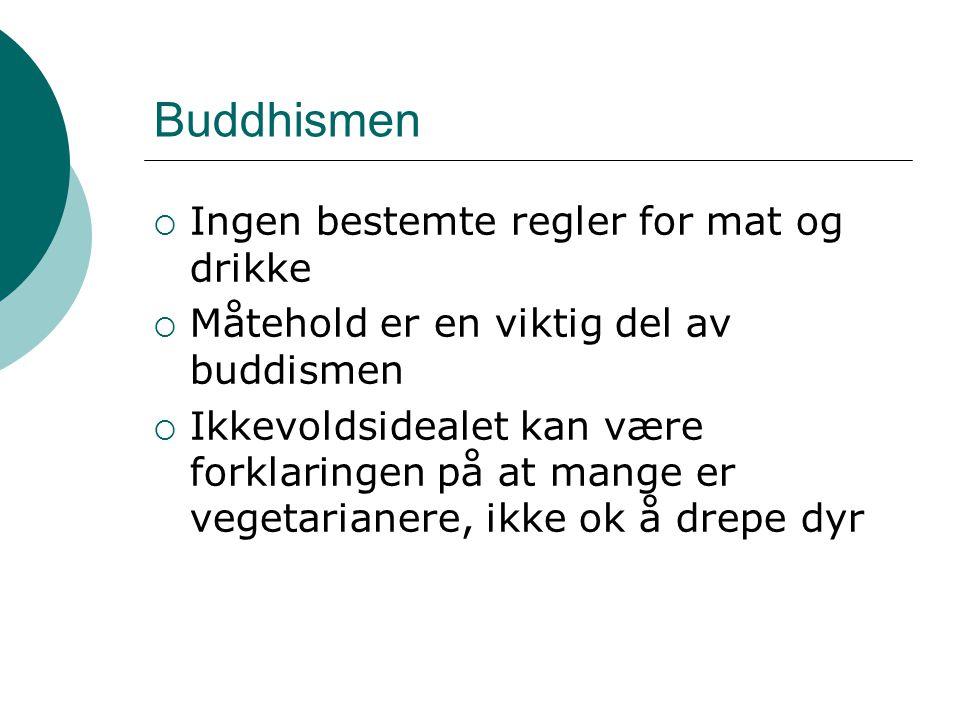 Buddhismen Ingen bestemte regler for mat og drikke
