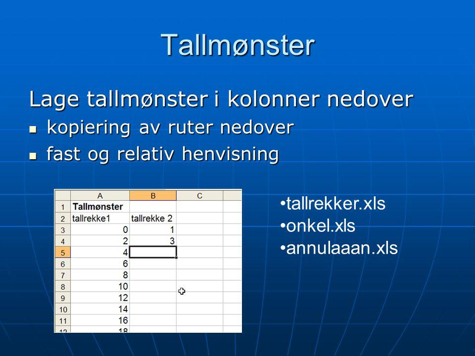 Tallmønster Lage tallmønster i kolonner nedover