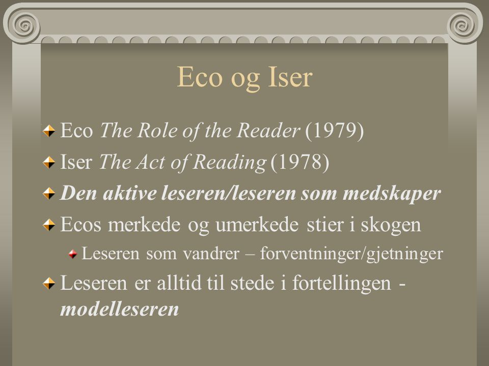Eco og Iser Eco The Role of the Reader (1979)