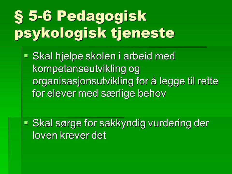 § 5-6 Pedagogisk psykologisk tjeneste