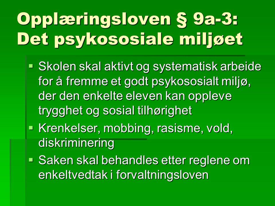 Opplæringsloven § 9a-3: Det psykososiale miljøet