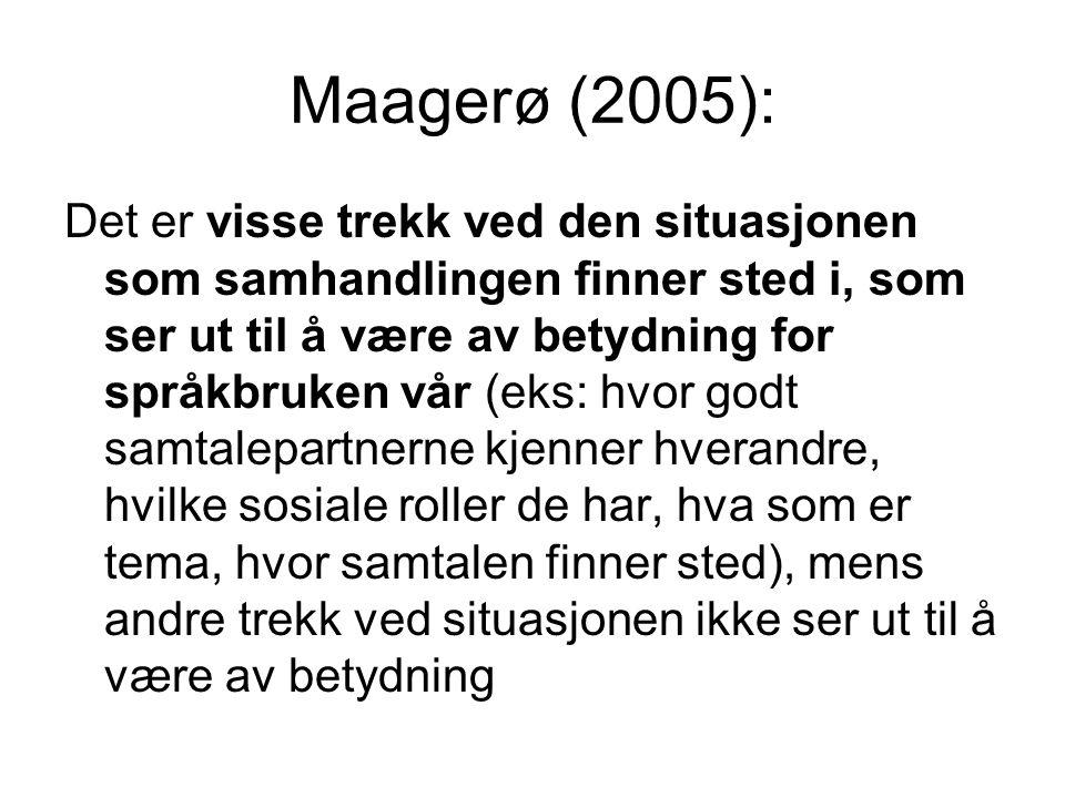 Maagerø (2005):
