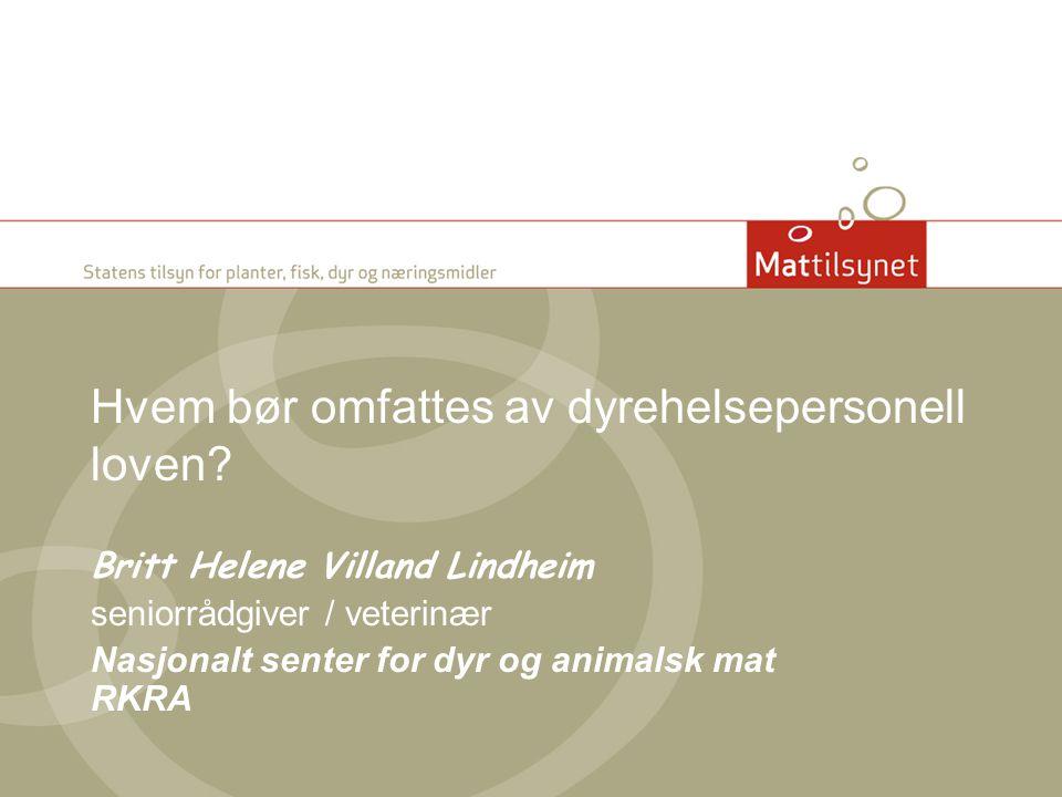 Hvem bør omfattes av dyrehelsepersonell loven