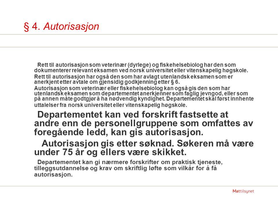 § 4. Autorisasjon