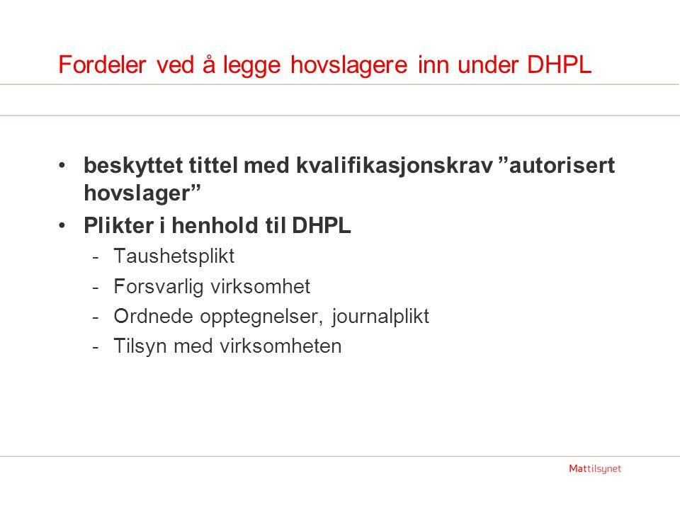 Fordeler ved å legge hovslagere inn under DHPL