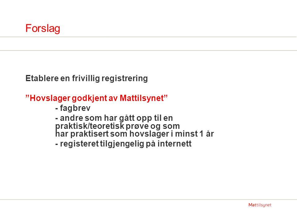 Forslag Etablere en frivillig registrering