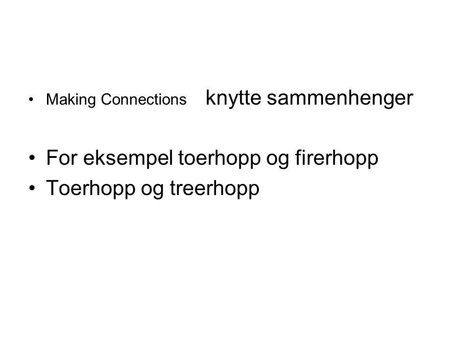 For eksempel toerhopp og firerhopp Toerhopp og treerhopp