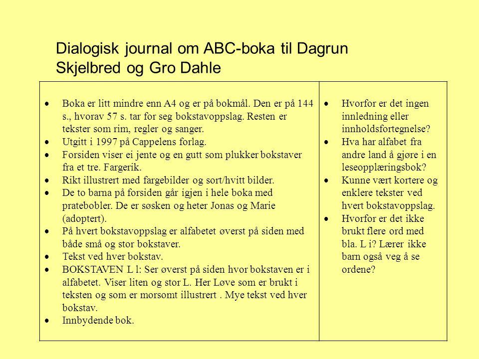 Dialogisk journal om ABC-boka til Dagrun Skjelbred og Gro Dahle