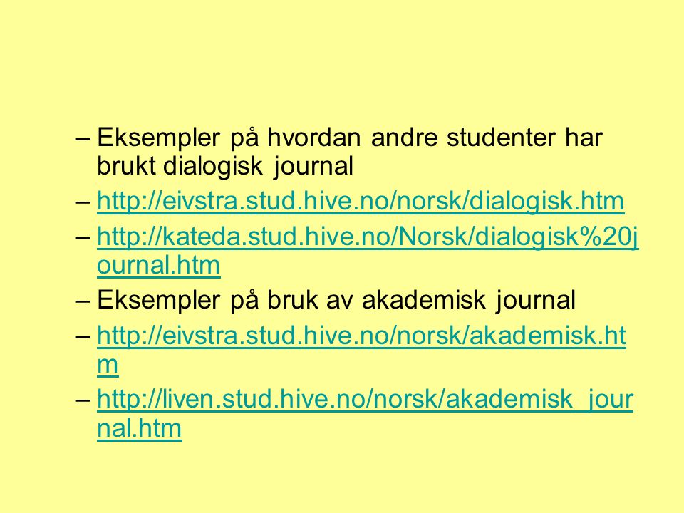 Eksempler på hvordan andre studenter har brukt dialogisk journal