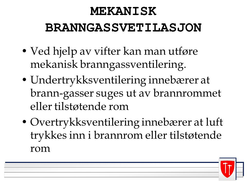 MEKANISK BRANNGASSVETILASJON