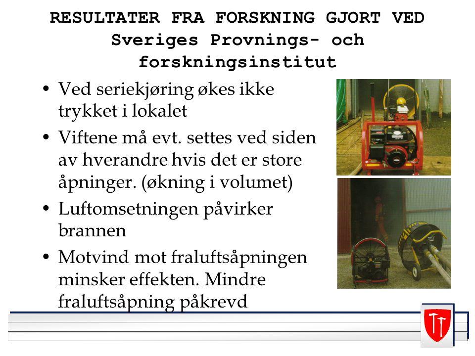 RESULTATER FRA FORSKNING GJORT VED Sveriges Provnings- och forskningsinstitut