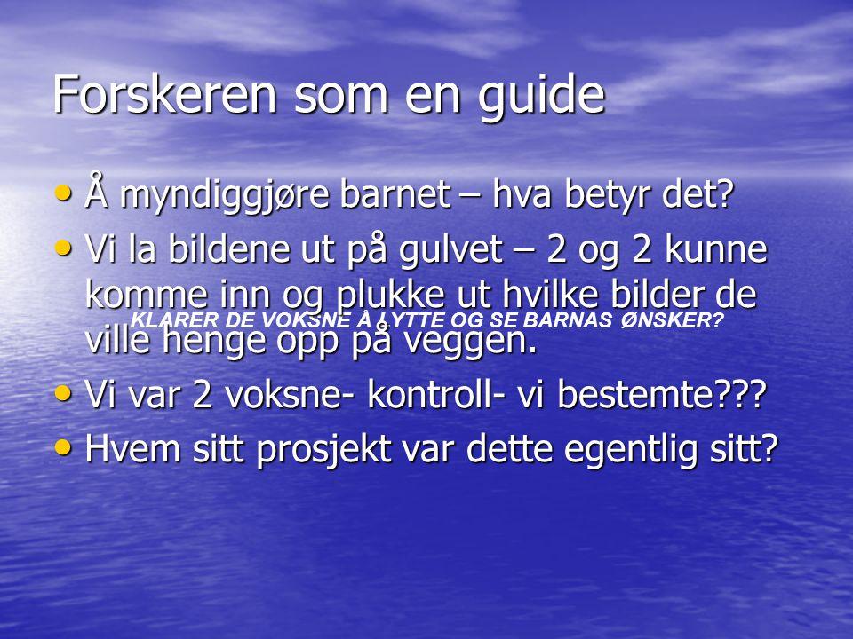 KLARER DE VOKSNE Å LYTTE OG SE BARNAS ØNSKER
