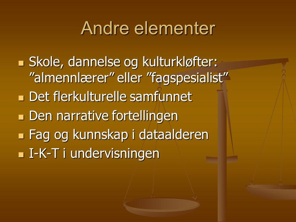 Andre elementer Skole, dannelse og kulturkløfter: almennlærer eller fagspesialist Det flerkulturelle samfunnet.