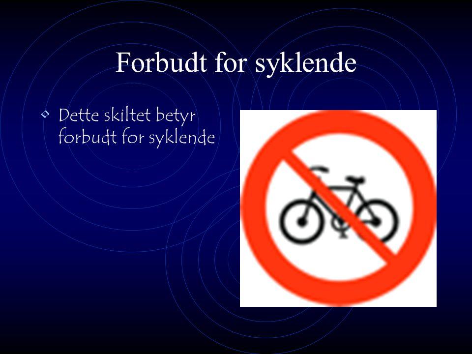 Forbudt for syklende Dette skiltet betyr forbudt for syklende