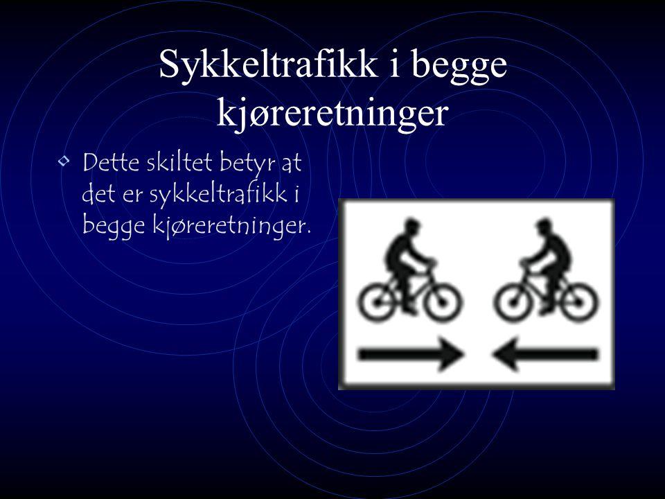 Sykkeltrafikk i begge kjøreretninger