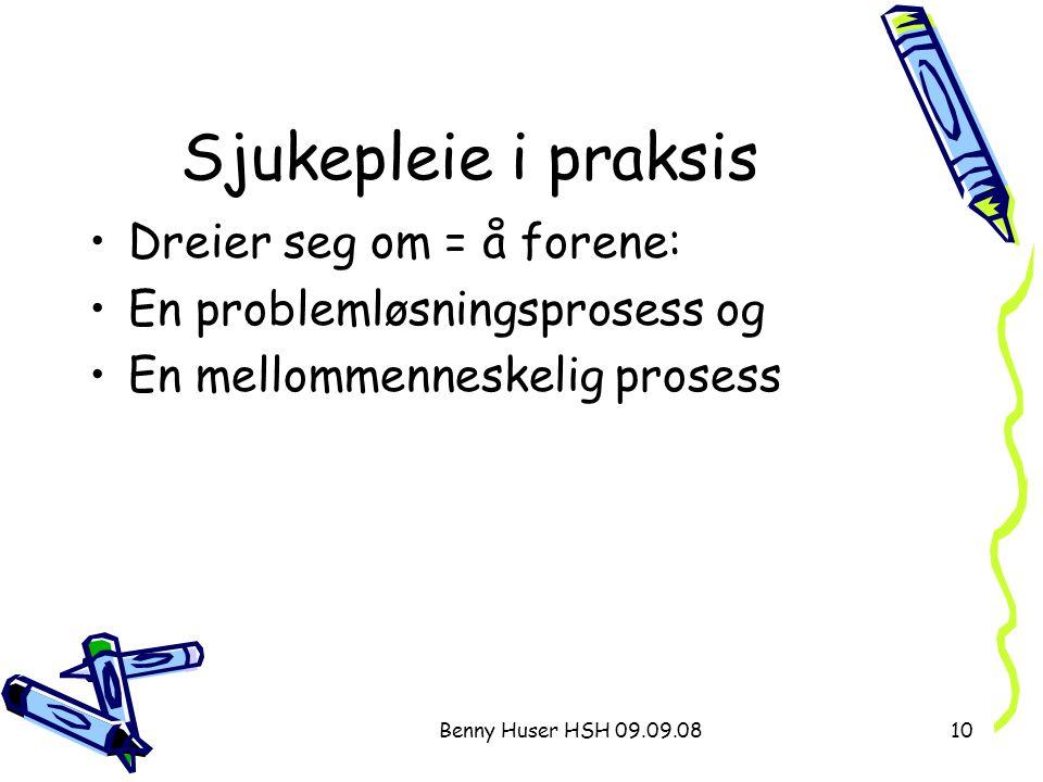 Sjukepleie i praksis Dreier seg om = å forene: