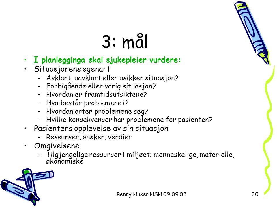 3: mål I planlegginga skal sjukepleier vurdere: Situasjonens egenart
