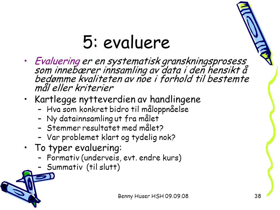 5: evaluere