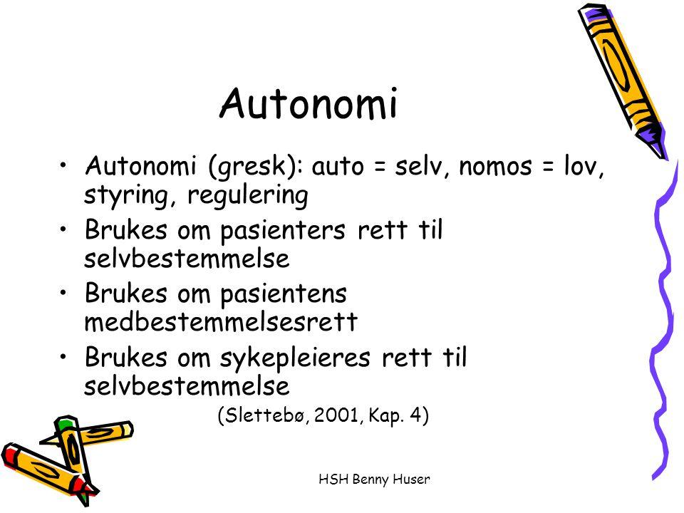 Autonomi Autonomi (gresk): auto = selv, nomos = lov, styring, regulering. Brukes om pasienters rett til selvbestemmelse.