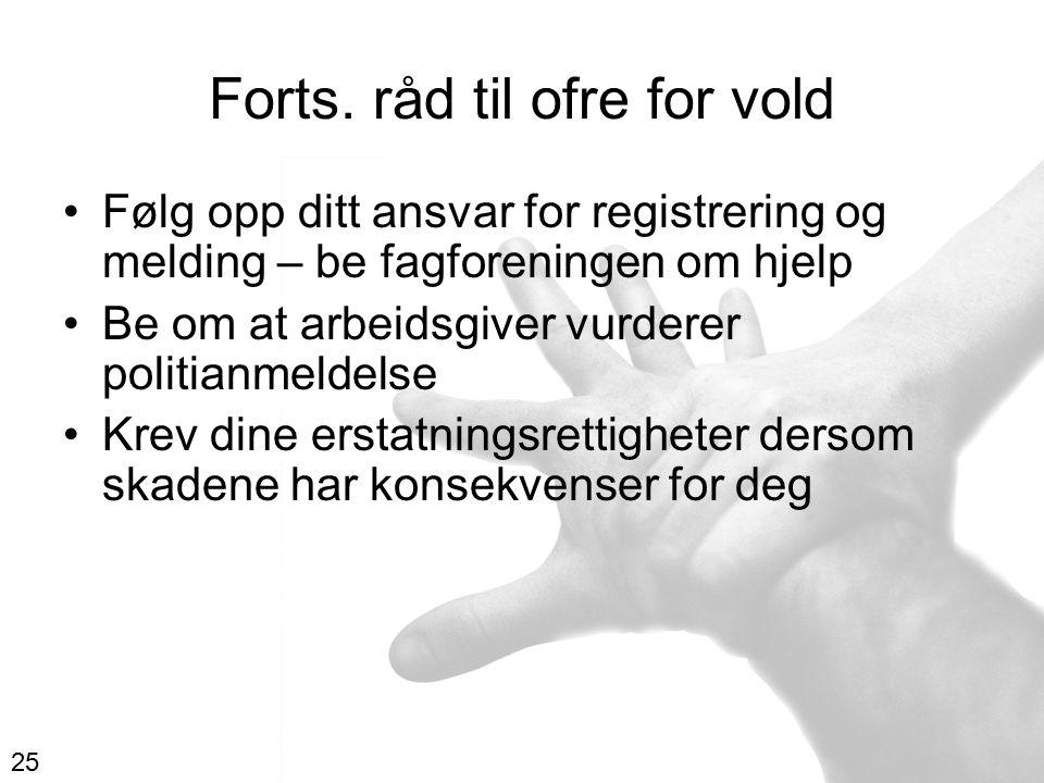 Forts. råd til ofre for vold