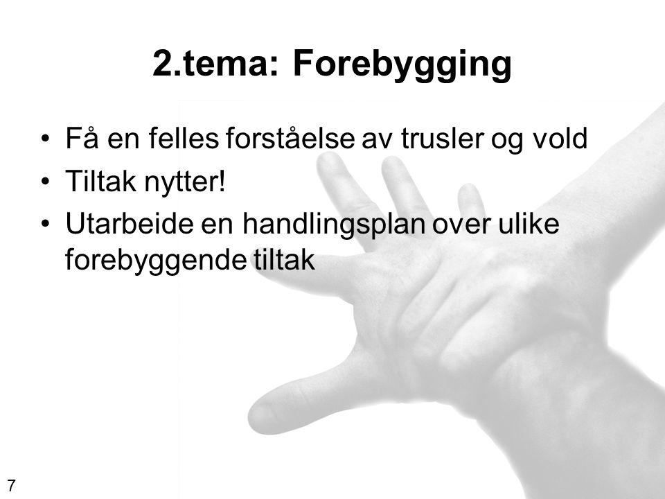 2.tema: Forebygging Få en felles forståelse av trusler og vold