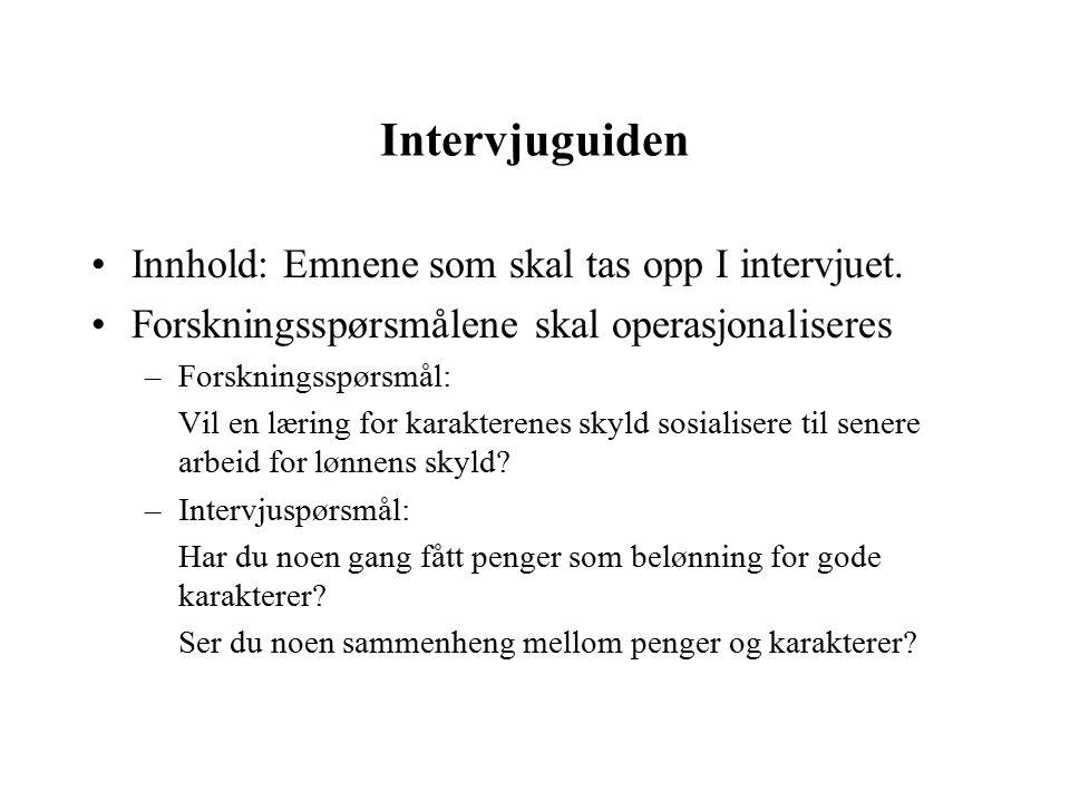 Intervjuguiden Innhold: Emnene som skal tas opp I intervjuet.