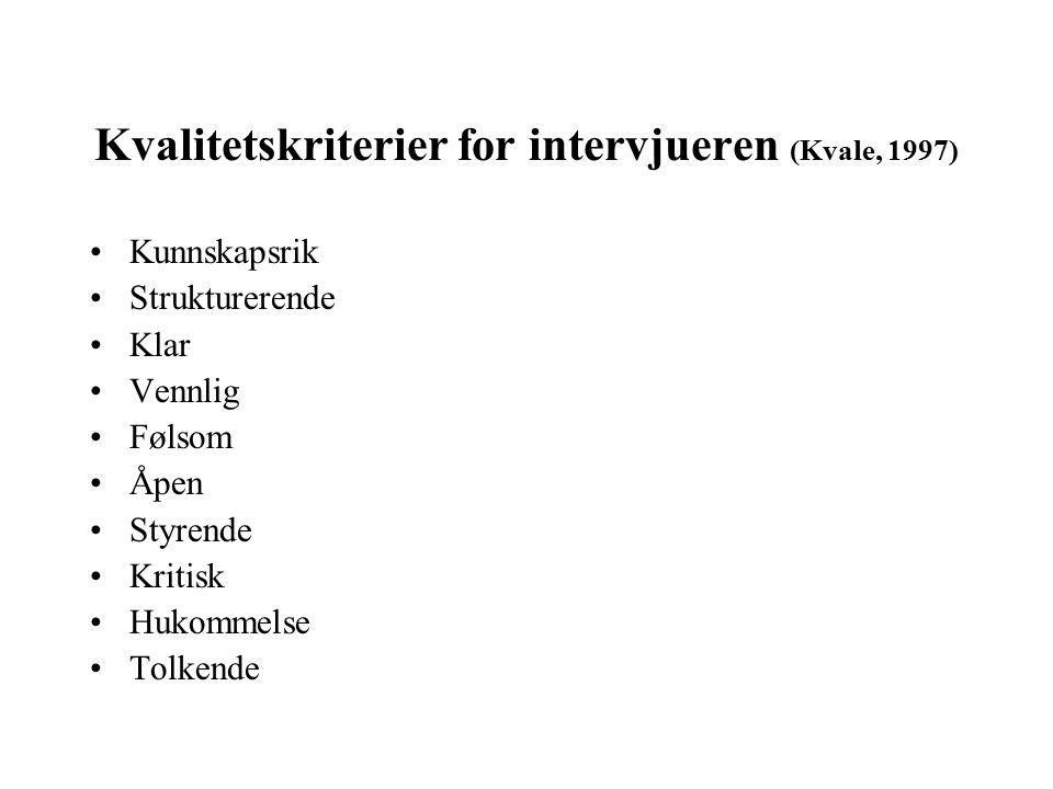 Kvalitetskriterier for intervjueren (Kvale, 1997)