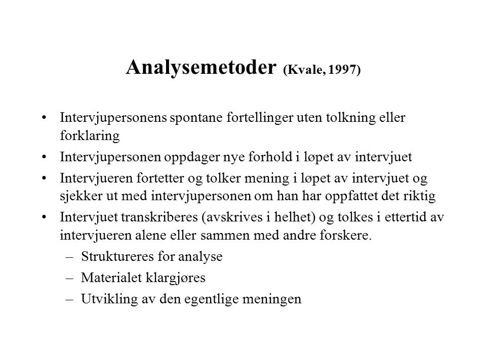 Analysemetoder (Kvale, 1997)