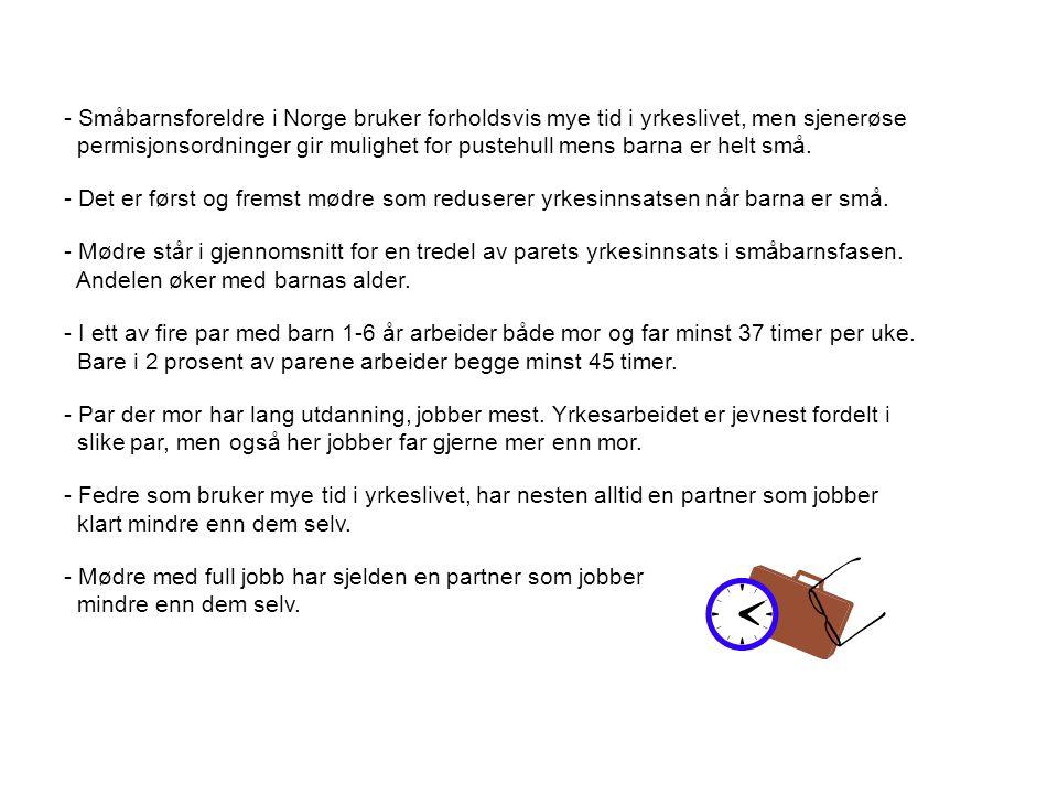- Småbarnsforeldre i Norge bruker forholdsvis mye tid i yrkeslivet, men sjenerøse