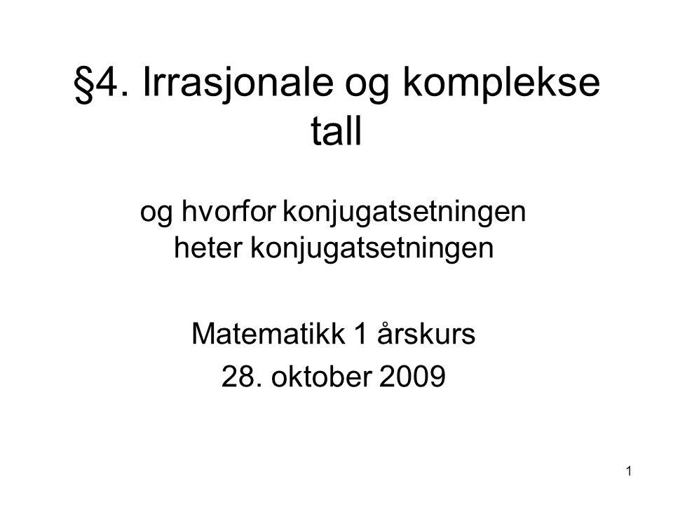 §4. Irrasjonale og komplekse tall