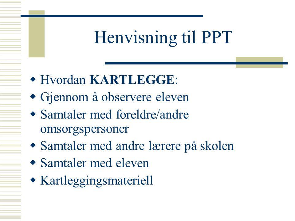 Henvisning til PPT Hvordan KARTLEGGE: Gjennom å observere eleven