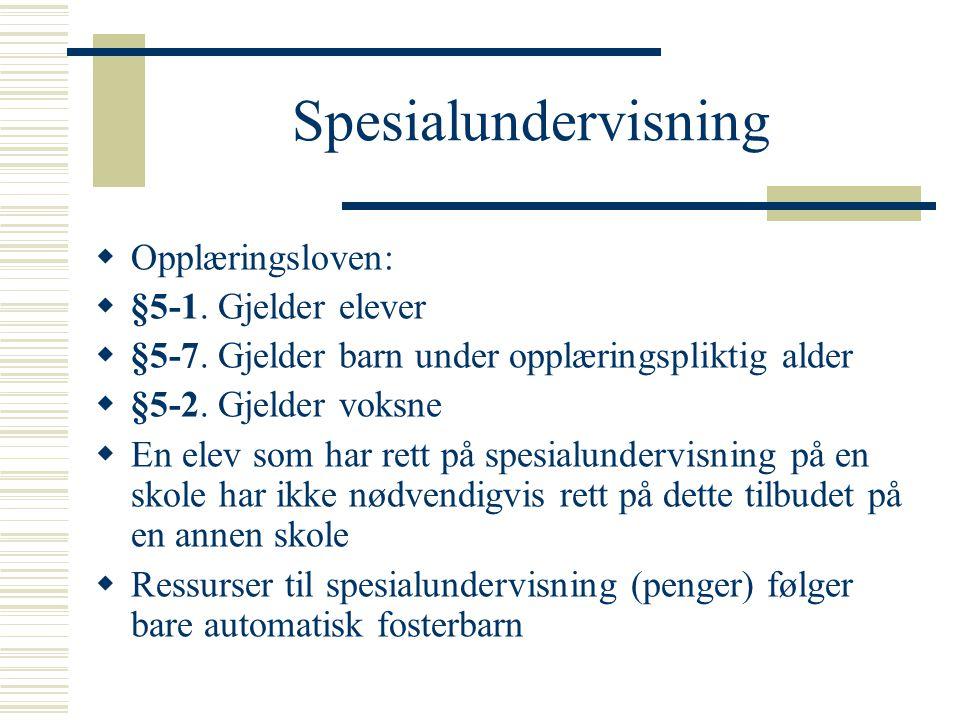 Spesialundervisning Opplæringsloven: §5-1. Gjelder elever