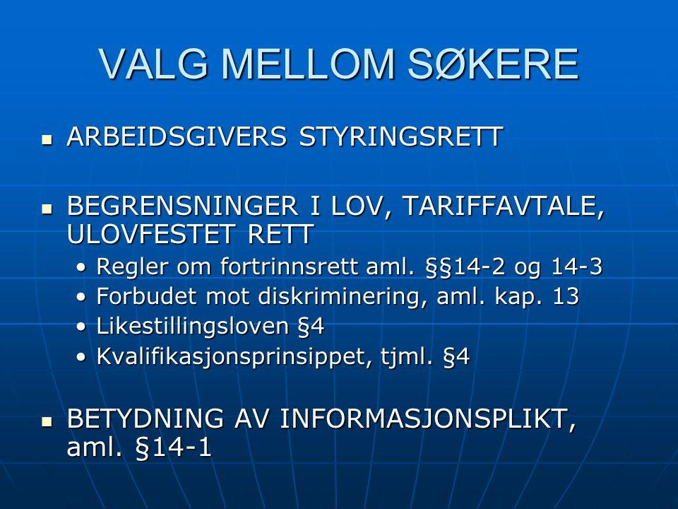 VALG MELLOM SØKERE ARBEIDSGIVERS STYRINGSRETT